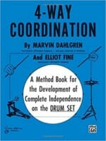 Cover of 4-Way Coordination: A Method Book for the Development of Complete Independence on the Drum Set